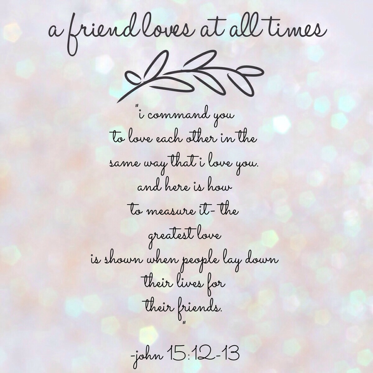 Bible Verse For A Freind: Will You Be My Reliable Friend?